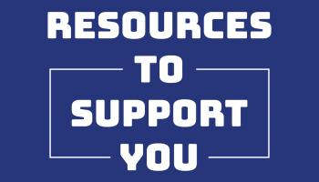 Resources to support you